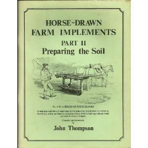 Horse Drawn Farm Implements (9780950577579): John Thompson