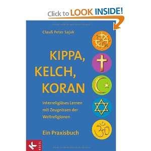 Kippa, Kelch, Koran (9783466368525): Clauß Peter Sajak: Books