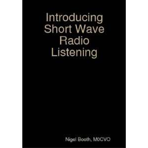 Introducing Short Wave Radio Listening (9781409209973