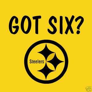 Got 6 T Shirt * Pittsburgh Steelers, Funny Shirt