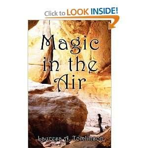 Magic in the Air (9781456095925): Lauresa A. Tomlinson: Books