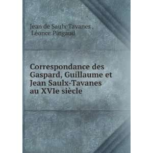 au XVIe siècle Léonce Pingaud Jean de Saulx Tavanes  Books