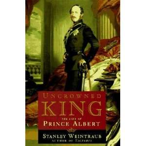 King The Life of Prince Albert [Hardcover] Stanley Weintraub Books