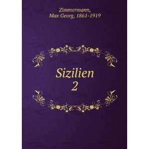 Sizilien. 2 Max Georg, 1861 1919 Zimmermann Books