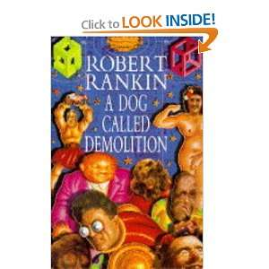 A Dog Called Demolition (9780385405164): Robert Rankin: Books