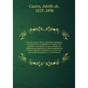 abierto en 15 de Febrero: Adolfo de, 1823 1898 Castro: Books