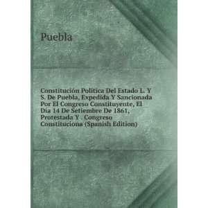 Protestada Y . Congreso Constituciona (Spanish Edition) Puebla Books