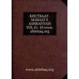 MAWAIZ E ASHRAFIYAH VOL 01 10 www.ahlehaq.org www.ahlehaq.org Books