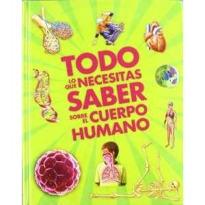 saber sobre el cuerpo humano (9788467551723): Patricia Macnair: Books