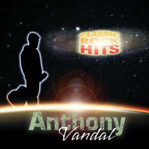 Classic Rock Hits: Anthony Vandal: Music