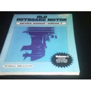 Motor Service Manual   Volume 1 (Covering Motors 30 Horsepower Prior