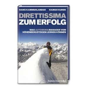 Direttissima zum Erfolg (9783899811582): Rainer Kurek Hans