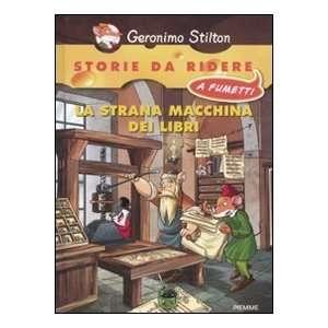 La strana macchina dei libri (9788856616408) Geronimo Stilton Books