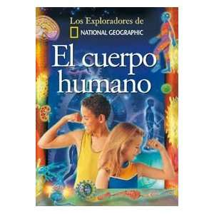 El Cuerpo Humano/The Human Body (Coleccion Exploradores) (Exploradores