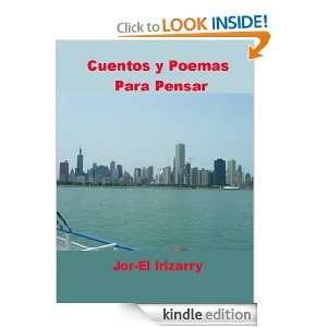 CUENTOS Y POEMAS PARA PENSAR (Spanish Edition) Jor El Irizarry