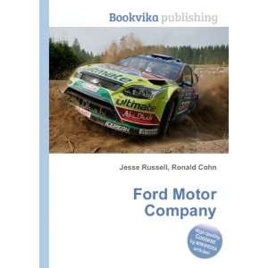 Ford Motor Company Ronald Cohn Jesse Russell Books