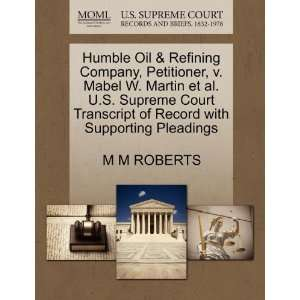 Humble Oil & Refining Company, Peiioner, v. Mabel W