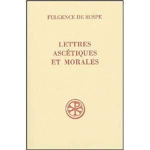 : lettres ascetiques et morales (9782204076784): R De Fulgence: Books