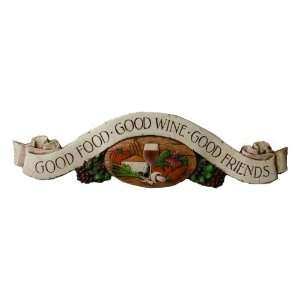Good Food Good Wine Good Friends Door topper wall plaque