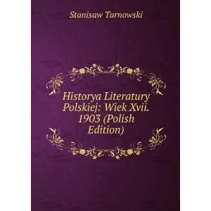 Xvii. 1903 (Polish Edition): Stanisaw Tarnowski:  Books