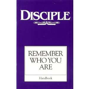 Disciple Remember Who You Are Richard Byrd and Wilke