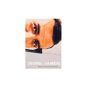 Bond, James: Alphabet, Anatomy, (Auto)biography