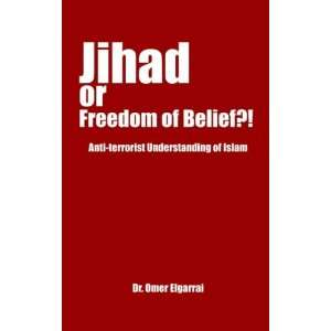 : Jihad or Freedom of Belief?!: Anti terrorist Understanding of Islam