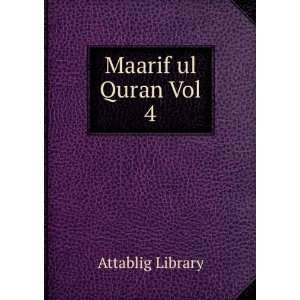 Maarif ul Quran Vol 4 Attablig Library  Books