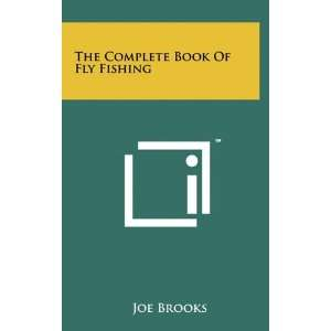 The Complete Book Of Fly Fishing (9781258044541) Joe Brooks Books