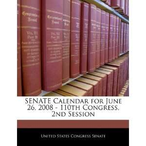 SENATE Calendar for June 26, 2008   110th Congress, 2nd
