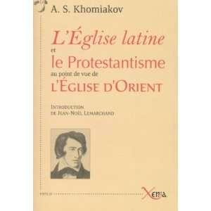 LEglise latine et le Protestantisme au point de vue de l