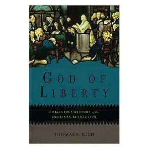 God of Liberty Publisher Basic Books Thomas S. Kidd