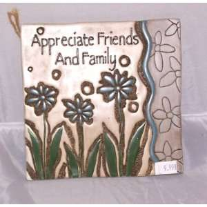 Appreciate Friends and Family Wall Plaque: Everything Else