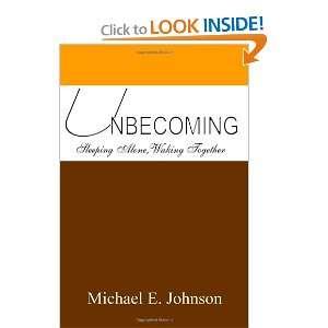 Unbecoming (9781847287625) Michael Johnson Books