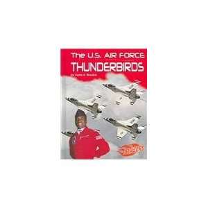 The U.S. Air Force Thunderbirds (Blazers  The U.S. Armed Forces