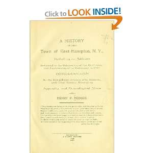 A History Of The Town Of East Hampton, N.Y Henry P