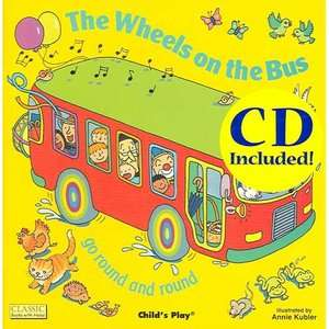 The Wheels on the Bus Go Round and Round [With CD