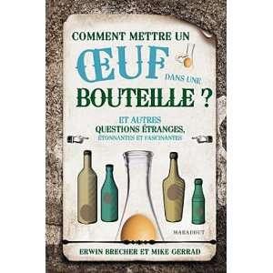 Comment mettre un oeuf dans une bouteille ? (French