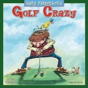 Golf Crazy by Gary Patterson 2013 Wall Calendar: Office