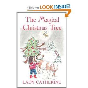 The Magical Christmas Tree (9781462644247) Lady Catherine