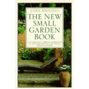 New Small Garden Book (9780863187414) John Brookes Books