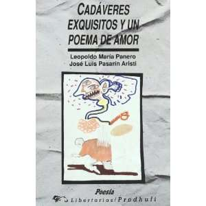 Cadaveres exquisitos y un poema de amor (Poesia) (Spanish