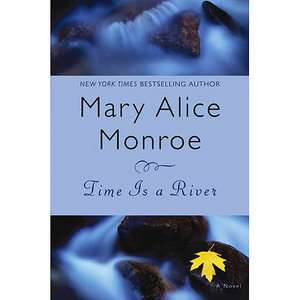 Time Is a River, Monroe, Mary Alice Literature & Fiction