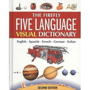 The Firefly Five Language Visual Dictionary English, French, German