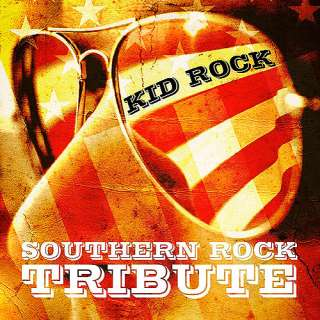 Kid Rock Southern Rock Tribute, Various Artists Rock