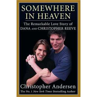 Somewhere in Heaven: The Remarkable Love Story of Dana and Christopher