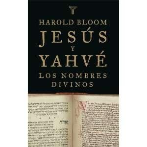 JESUS Y YAHNE, LOS NOMBRES DIVINOS (9788430606009): Harold