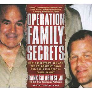 Operation Family Secrets: How a Mobsters Son and the FBI Brought Down