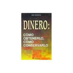 Dinero/ Money: Como Obtenerlo, Como Conservarlo / How to