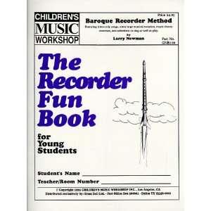 The Recorder Fun Book (9780966499506): Larry E. Newman: Books